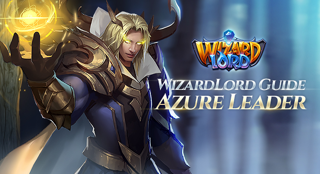 WizardLord Guide: Azure Leader
