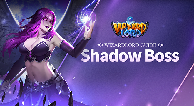WizardLord Guide: Shadow Boss